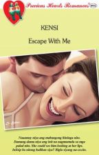 Escape with Me (Published under PHR) by MissClosetNovelist