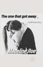 The One That Got Away by maddygirls03