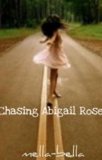 Chasing Abigail Rose by mella-bella