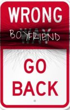 Wrong Boyfriend Go Back by Claire909