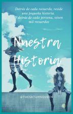 Nuestra Historia. by TheSaturnQueen