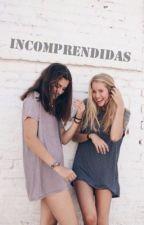 Incomprendidas. by Gemelier00