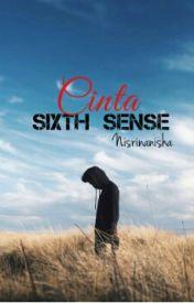 Cinta Sixth Sense (Slow Update) by nisrinanisha