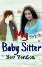 My Baby Sitter (New Version) by Thiie_Stories
