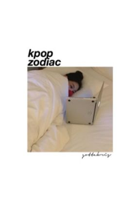 zodiac | #kpopversion by gottakris