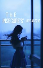 The Insecure'S' by jaydacez13