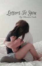 Letters To You by riricrooks