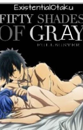 FIFTY SHADES OF GRAY FULLBUSTER | ExistentialOtaku by bethjoileen_