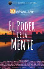 EL PODER DE LA MENTE {@Marui_Chan} by Marui_Chan