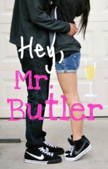 Hey, Mr Butler