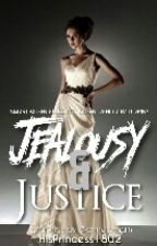 Jealousy and Justice by HisPrincess1802