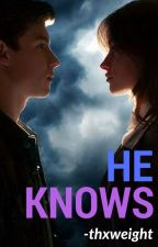 He knows (s.m)  by -thxweight