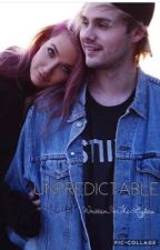 Unpredictable | 5SOS FanFic by WrittenInTheLights