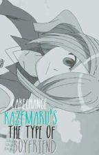 ▷Kazemaru's The Type Of Boyfriend by Harakuro