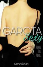 Garota Sexy- Vol.1 Nunca Diga Nuca... by Allaannah