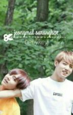 정말 사랑해 ( Jeongmal Saranghae) [vkook by BabyKeyJ