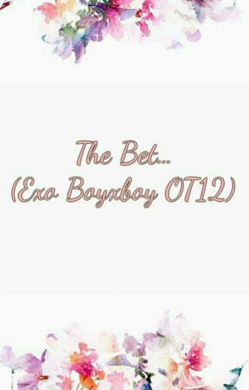 The Bet ( Exo Boyxboy Cross dress)