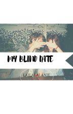 My Blind Date by wanderwonderlost