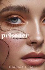 Prisoner || ✔️ by that_psycho_deeva