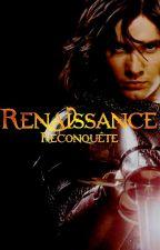 Renaissance - Tome II : Reconquête by yayajane1310