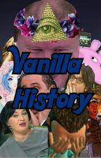 Vanilla History by Manon_Blackbeak