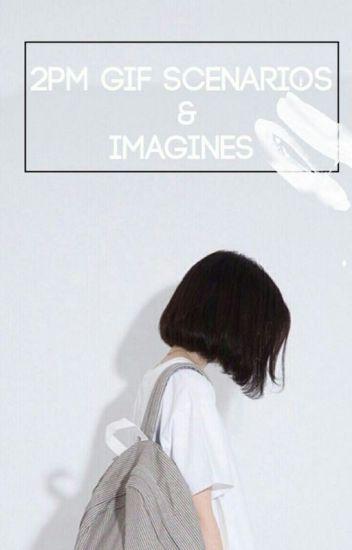 2PM Gif Scenarios and Imagines! ;OPEN;