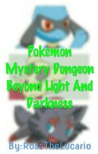 Pokemon Mystery Dungeon Beyond Light And Darkness by Role_Play_Lover