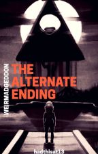 WEIRDMAGEDDON: The Alternate Ending [COMPLETED] by Reiannia