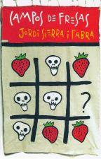 Campos de fresas (historia completa) by DreamingDreams20