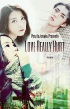 Love Really Hurt by PenulisJenaka182