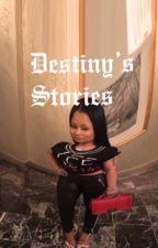 Destiny's Stories/Rants ✨ by DESTINYY-_-