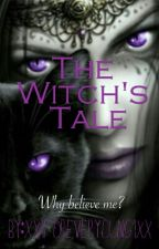 The Witch's Tale by Xx1ForeverYoung1xX