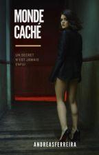 MONDE CACHÉ [En Pause] by AndreaSFerreira