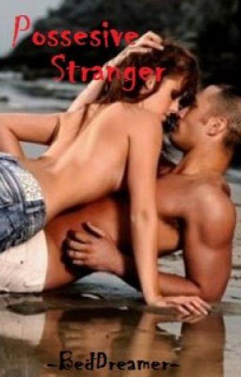 Possessive Stranger [SPG]