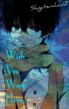 Wish You Were Here... by Shigatsu-chan12