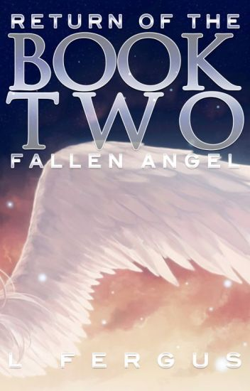 Return of the Fallen Angel: Book 2