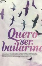 Quero Ser Bailarina by Deixacontecer