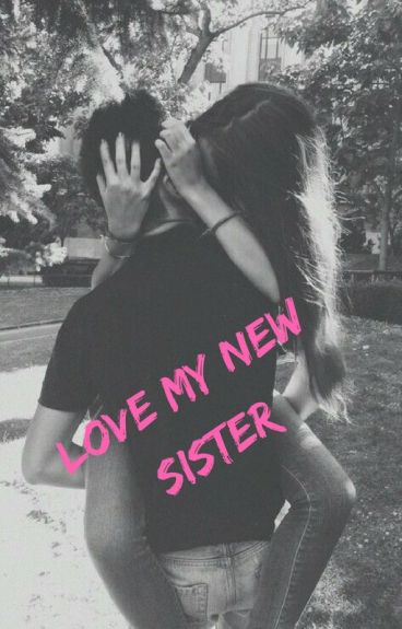 Love my new sister [EN PAUSE]