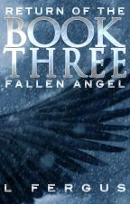 Return of the Fallen Angel: Book 3 by mountainlion2