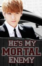He's My Mortal Enemy [Exo-M Kris] COMPLETED by The_Undying
