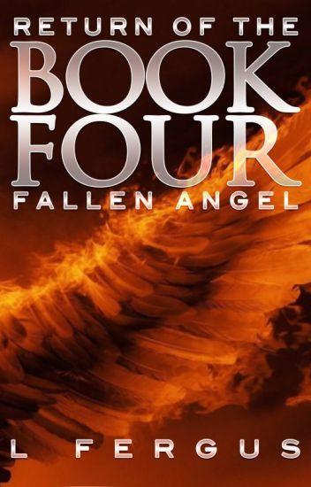 Return of the Fallen Angel: Book 4