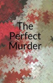 The Perfect Murder by aakrutii
