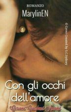 Con Gli Occhi dell'Amore  by MarylinEN