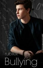 Bullying (Shawn Mendes) by White_Canary12