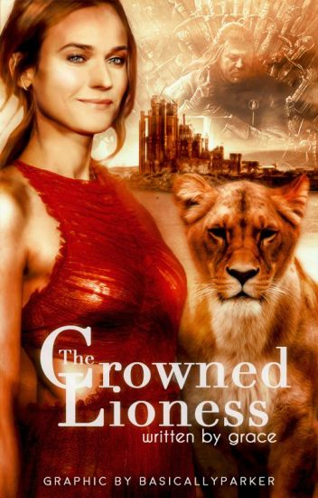 1 | THE CROWNED LIONESS ━ asoiaf