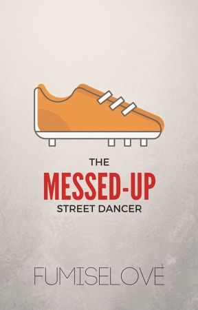 The Messed-Up Street Dancer by FumiseLove