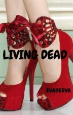 living dead by 5emeraldfire