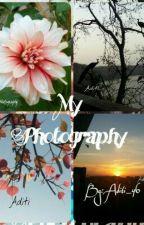 My PHOTOGRAPHY by Aditi_46