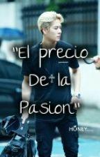 """""""El Precio De La Pasion"""" by KahoryMilenka"""