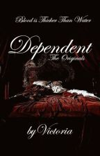 Dependent - The Originals by Vicky_2103